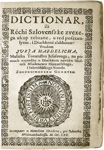 Juraj HABDELIĆ, Dikcionar ili Réchi Szlovenszke, Nemski Gradecz, 1670.